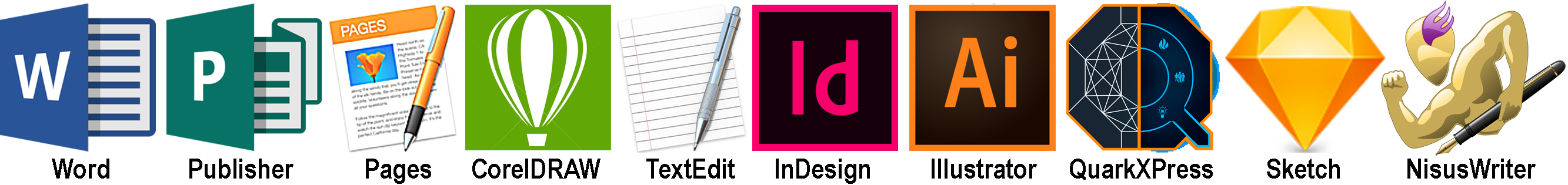 Recommended Applications - Word, Publisher, Pages, CoreDRAW, TextEdit, InDesign, Illustrator, QuarkXPress, Sketch, NisusWriter.